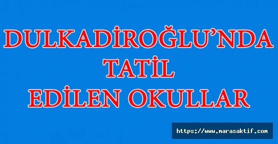 Dulkadiroğlu'nda Eğitime Ara Verilen Okullar