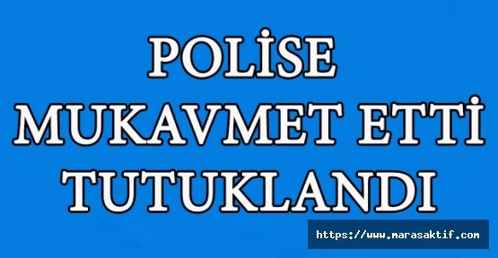 Polise Karşılık Veren Kişi Tutuklandı