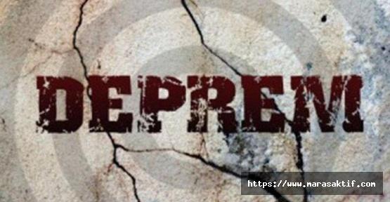 Kahramanmaraş'ta Deprem Oldu