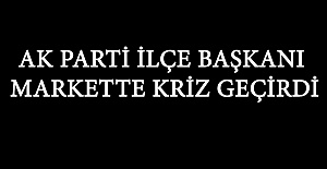 AK Parti İlçe Başkanı Vefat Etti