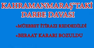 Kahramanmaraş'taki Darbe Davası İtirazları
