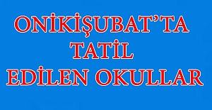 Onikişubat'ta Okullar Bugün Tatil Edildi