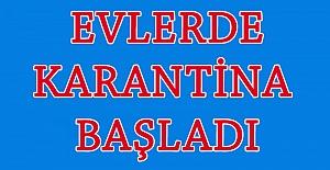 57 Ev Karantinaya Alındı