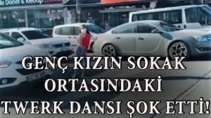Kahramanmaraş'ta Twerk Dansı Şok Etti